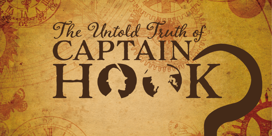 Cover art for the production of 'The Untold Truth of Captain Hook'